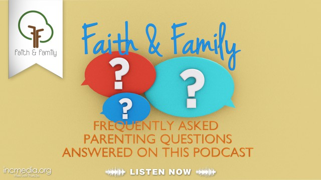 Faith & Family Top 4 Questions Answered