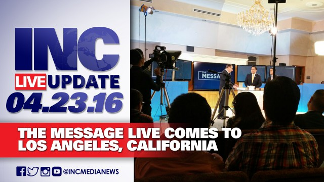INC Live Update 04.23.2016: The Message Live in L.A.