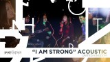 INC YOUR TURN: I AM STRONG (ACOUSTIC) – UK